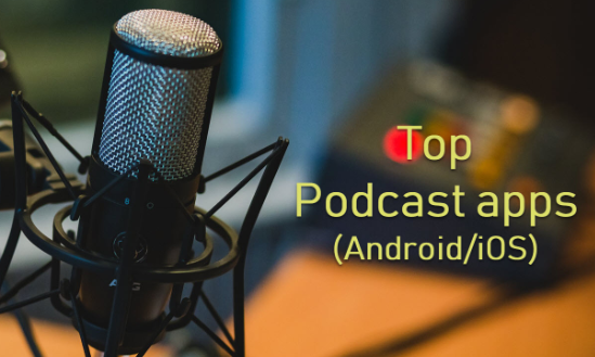 Best Podcast Apps For Android and iPhone