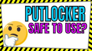Is Putlocker Safe?