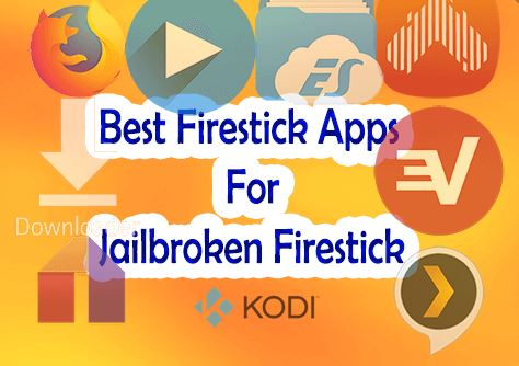 5 Best Jailbroken Firestick Apps